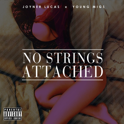 artworks-000075364805-1h7v1v-t500x500 Joyner Lucas - No Strings Attached Ft. Young Migs