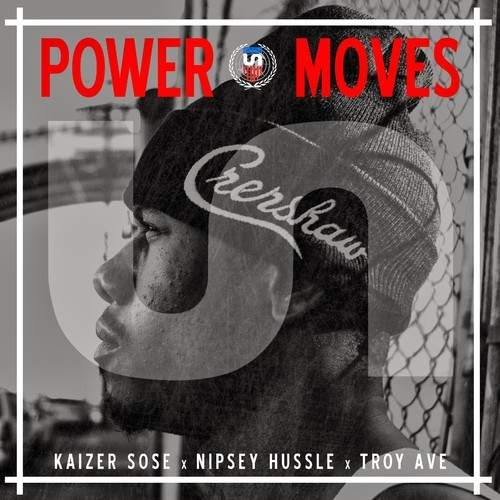 artworks-000075393828-4irxnd-t500x500 Kaizer Sose, Nipsey Hussle &Troy Ave - Power Moves (Prod. By Johnny Juliano)