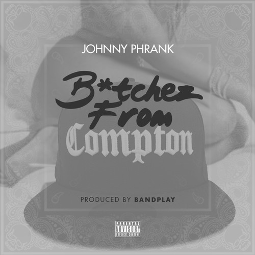 artworks-000075950810-38mx9j-t500x500 Johnny Phrank - Bitchez From Compton