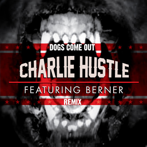 artworks 000076170071 rr9rpz t500x500 Charlie Hustle   Dogs Come Out (Remix) Ft. Berner