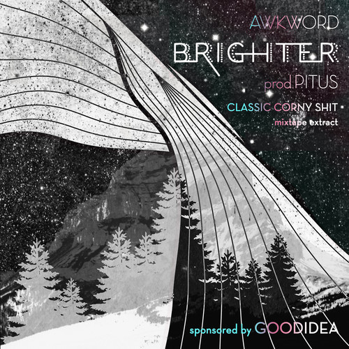 artworks 000076571623 m0ftdk t500x500 AWKWORD   Brighter (Prod. By Pitus)