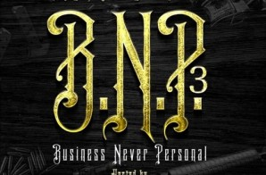 M.O.S – Business Never Personal 3 (Mixtape) (Hosted by DJ E Sudd)