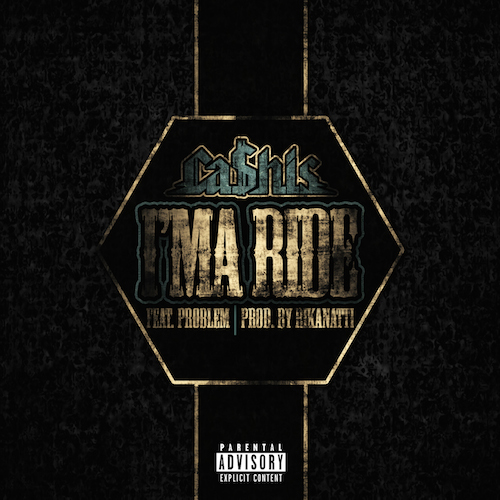 eQz4ugH Ca$his – Ima Ride Ft. Problem