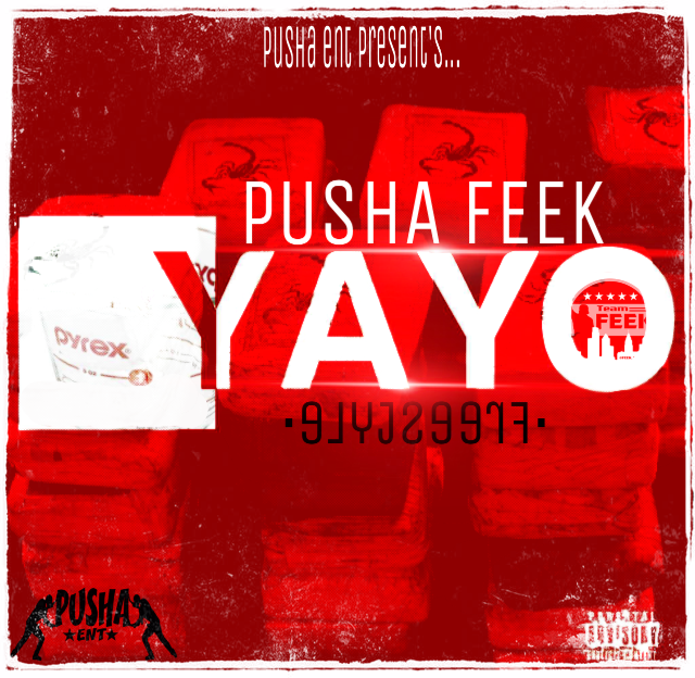image Pusha Feek   Yayo Freestyle