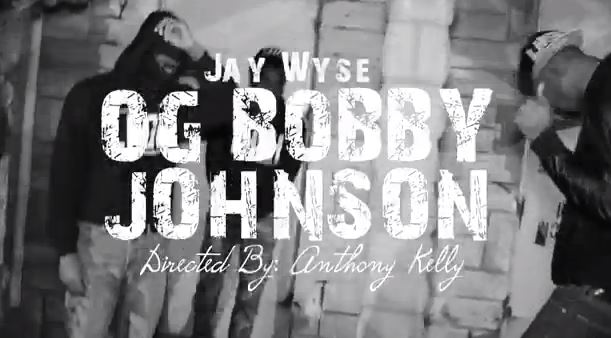 jwogbobbyvideo Jay Wyse   OG Bobby Johnson (Video)