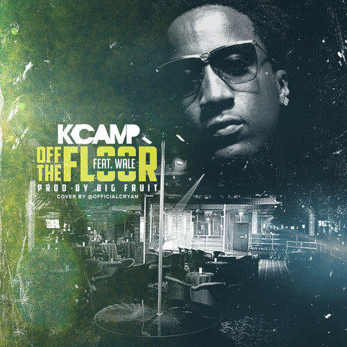 k-camp-wale K Camp x Wale - Off The Floor (Remix) (Prod. by Big Fruit)