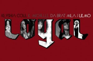 Keyshia Cole – Loyal (Remix) Ft. Mila J, K. Michelle, Da Brat & Lil Mo