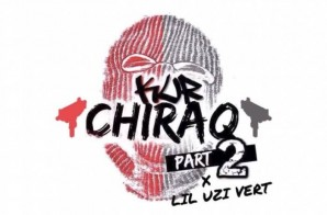 Kur – Chiraq Freestyle (Part 2) Ft. Lil Uzi