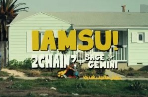 IAMSU! – Only That Real Ft. 2 Chainz & Sage The Gemini (Video)