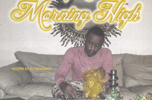 Taylor J – Morning High (Mixtape) (Hosted by DJ Advance)