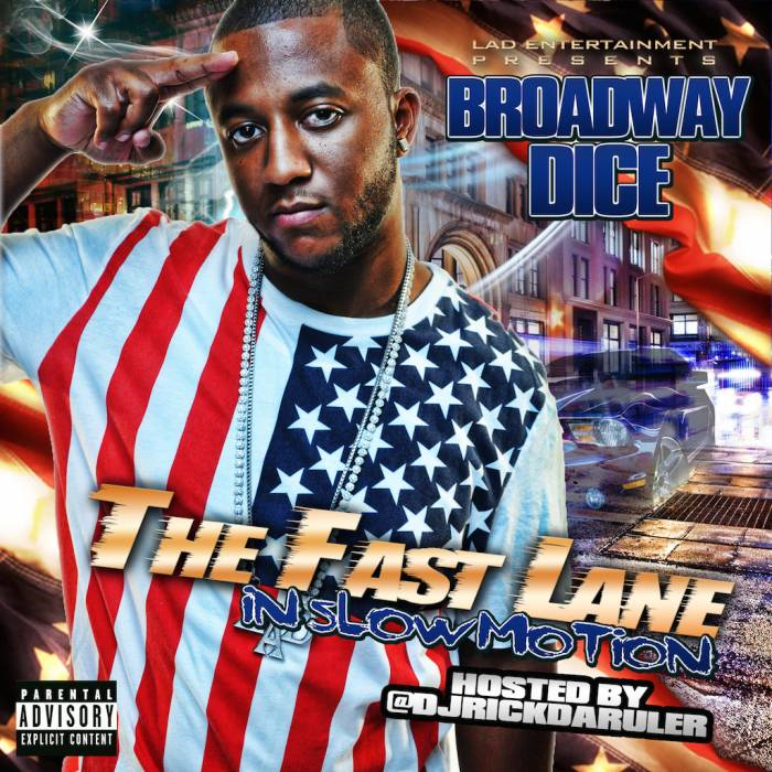 photo2 Broadway Dice - The Fast Lane In Slow Motion (Mixtape)