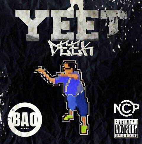 photo21 Deek - Yeet (Prod by Kay Brooke)