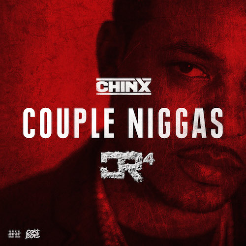 rpPr5t9 Chinx – Couple Niggas