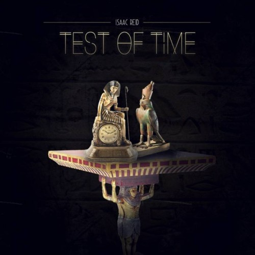 test-of-time-front-cover-500x500 Isaac Reid - Test Of Time (Mixtape)