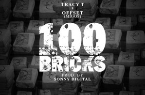 Tracy T – 100 Bricks feat. Offset (Of Migos) (Prod. by Sonny Digital)