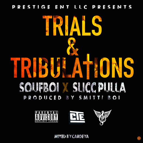 souf-boi-x-slicc-pulla-trials-tribulations-prod-by-smitti-boi.jpg