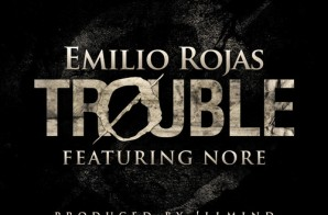 Emilio Rojas – Trouble Ft. Nore (Prod. By !llmind)