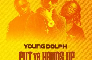 Young Dolph x Gucci Mane x Young Thug – Put Ya Hands Up