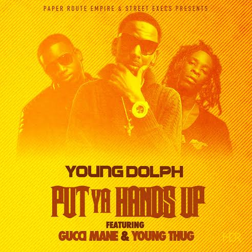 young-dolph-x-gucci-mane-x-young-thug-put-ya-hands-up.jpg