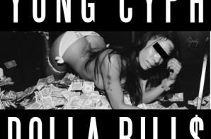 Yung Cyph – Dolla Bills (Prod. By Dee Money)