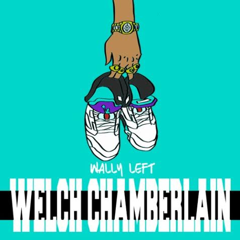 unnamed17 Wally Left - Welch Chamberlain (Prod. By Rome Clientel)