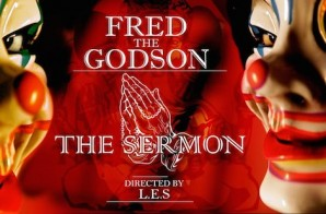 Fred The Godson – The Sermon (Video)