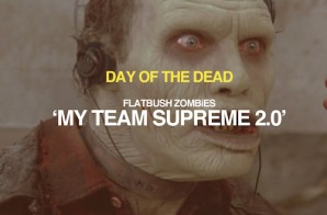 Flatbush Zombies – My Team Supreme 2.0 ft. Bodega Bamz