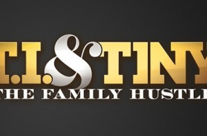 T.I. & Tiny: The Family Hustle (Season 4, Episode 3) (Video)