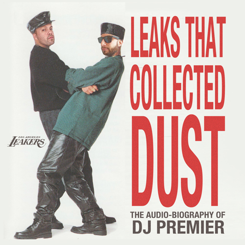 1399990054 LA Leakers - Leaks That Collected Dust: The Audio Biography Of DJ Premier (Mixtape)
