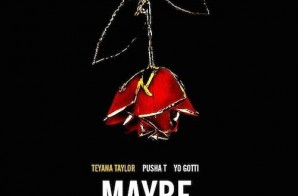 Teyana Taylor – Maybe Ft Pusha T & Yo Gotti
