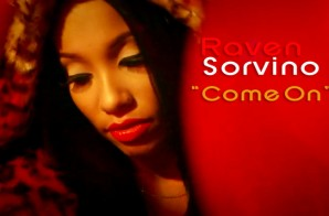 Raven Sorvino – Come On (Video)