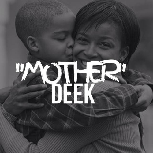Deek_Mother Deek - Mother
