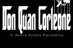 Don Quan Corleone – 5 Years From Paradise (Mixtape)