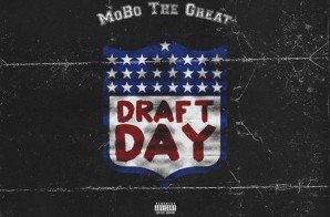 MoBo The Great – Draft Day (Freestyle)