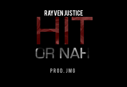 Rayven Justice Hit or Nah