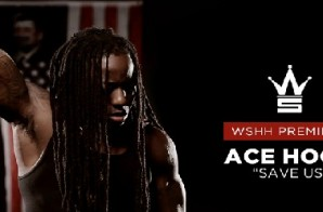 Ace Hood – Save Us Ft. Betty Wright (Official Video)