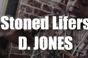 D. Jones – Stoned Lifers & Lifers We Made It (Video)
