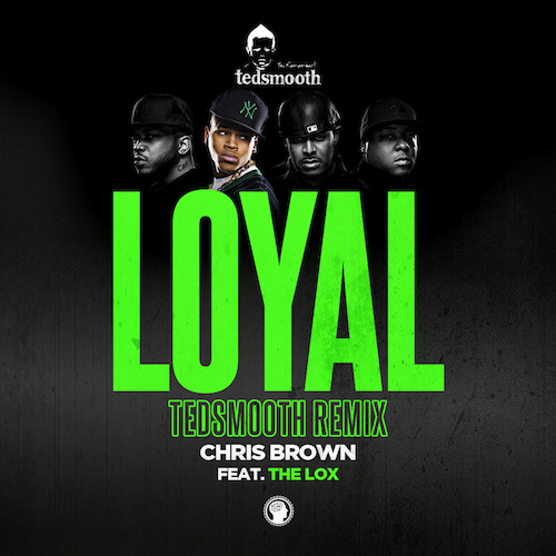 ZV5fpeH Chris Brown – Loyal (Ted Smooth Remix) ft. The LOX