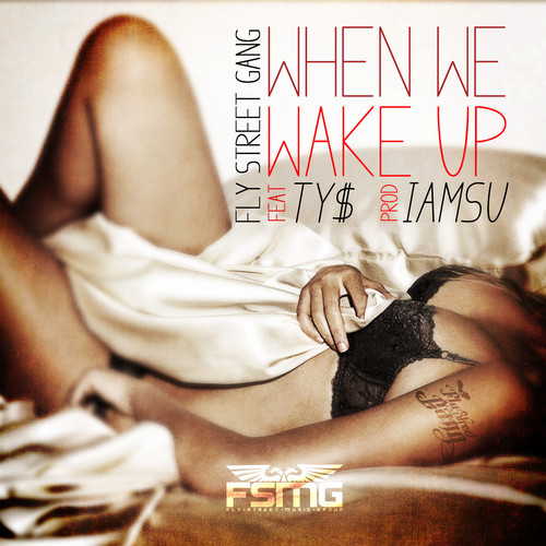 artworks-000041843938-mzi6n1-t500x500 Fly Street Gang x Ty Dolla $ign - When We Wake Up