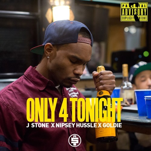artworks-000076610135-9itvgy-t500x500 J Stone - Only 4 Tonight feat. Nipsey Hussle & Goldie (Prod. by Ralo Stylez)
