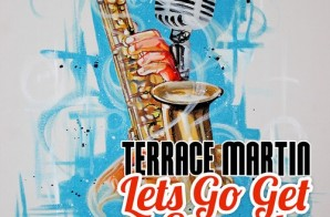 Terrace Martin – Let's Go Get Stoned Ft. Snoop Dogg & Tone Trezure