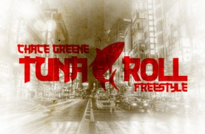 Chace Greene – Tuna Roll (Freestyle)