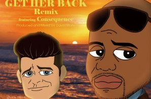Consequence – Get Her Back (Remix)