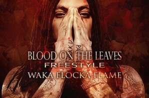 Waka Flocka – Blood On The Leaves (Freestyle)