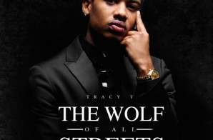 Tracy T – Wolf of All Streets: Rise of a Atlanta Hustler (Mixtape) (Hosted by DJ Scream)