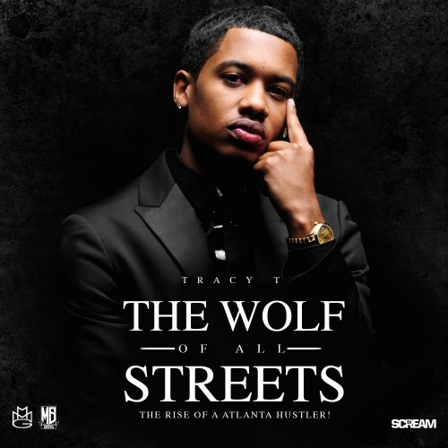 cover5 Tracy T   Wolf of All Streets: Rise of a Atlanta Hustler (Mixtape) (Hosted by DJ Scream)