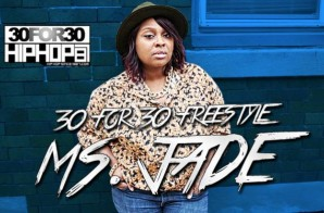 [Day 12] Ms. Jade – 30 For 30 Freestyle (Video)