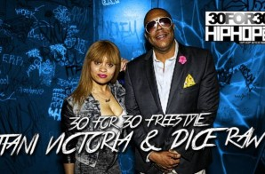 [Day 16] Tiani Victoria & Dice Raw – 30 For 30 Freestyle (Video)