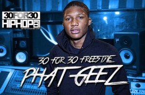 [Day 19] Phat Geez – 30 For 30 Freestyle (Video)
