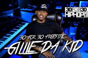 [Day 2] Gillie Da Kid – 30 For 30 Freestyle (Video)